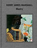 img - for Kerry James Marshall: Mastry book / textbook / text book