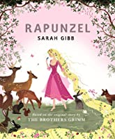 Rapunzel: Based on the Original Story by the Brothers Grimm