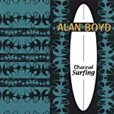Alan Boyd Channel Surfing