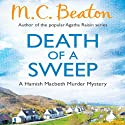 Death of a Sweep: Hamish Macbeth, Book 26 Audiobook by M. C. Beaton Narrated by David Monteath