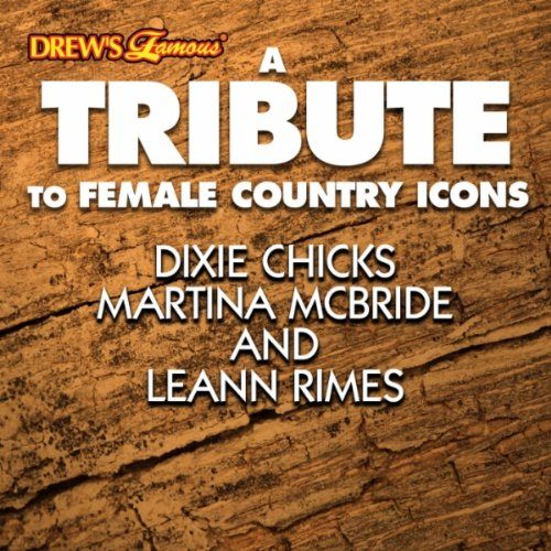A Tribute to Female Country Icons Dixie Chicks, Martina Mcbride and Leann Rimes