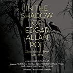 In the Shadow of Edgar Allan Poe: Classic Tales of Horror, 1816-1914 | Leslie S. Klinger - editor,Ambrose Bierce,Joseph Sheridan Le Fanu