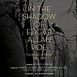 In the Shadow of Edgar Allan Poe: Classic Tales of Horror, 1816-1914 | Leslie S. Klinger - editor,Ambrose Bierce,Joseph Sheridan Le Fanu