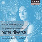 Outer Diverse: The Splintered Universe, Book 1 (       UNABRIDGED) by Nina Munteanu Narrated by Dawn Harvey