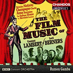 The Film Music Of Constant Lambert Lord Berners by Chandos