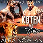 Kitten Me Twice | Anya Nowlan