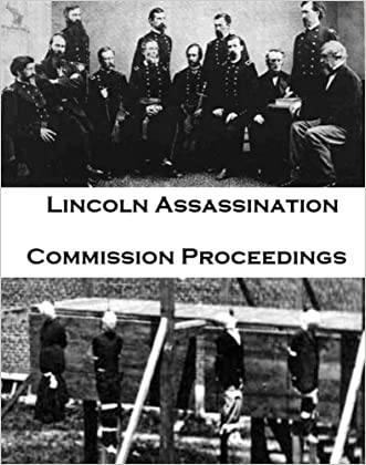 Lincoln Assassination Commission Proceedings