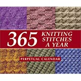365 Knitting Stitches a Year: Perpetual Calendar (Color: 365 Knitting Stitches Calendar)