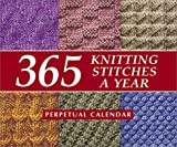 img - for 365 Knitting Stitches a Year: Perpetual Calendar book / textbook / text book