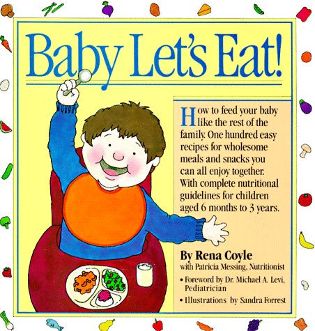 Baby Let's Eat! (Welcome Books (Workman Publishing))