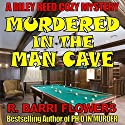 Murdered in the Man Cave: A Riley Reed Cozy Mystery Audiobook by R. Barri Flowers Narrated by Dawn McLelland