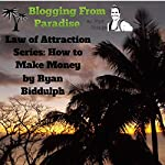 How to Make Money: Law of Attraction Series | Ryan Biddulph