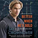 Better When He's Bold: A Welcome to the Point Novel (       UNABRIDGED) by Jay Crownover Narrated by Jameson Adams, Olivia Song