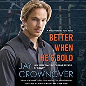 Better When He's Bold: A Welcome to the Point Novel | Jay Crownover