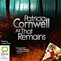 All That Remains Audiobook by Patricia Cornwell Narrated by Lorelei King