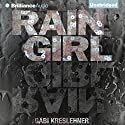 Rain Girl (       UNABRIDGED) by Gabi Kreslehner, Lee Chadeayne (translator) Narrated by Laural Merlington