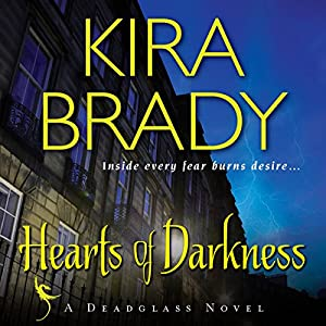 Hearts of Darkness: A Deadglass Novel, Book 1 | [Kira Brady]