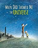 When Dad Showed Me the Universe (Gecko Press Titles)