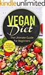Vegan Diet: The Ultimate Guide for Be...