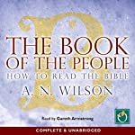 The Book of the People: How to Read the Bible | A N Wilson
