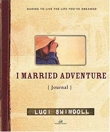 I Married Adventure Journal, Luci Swindoll