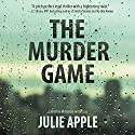 The Murder Game Hörbuch von Catherine McKenzie writing as Julie Apple Gesprochen von: Teri Clark Linden