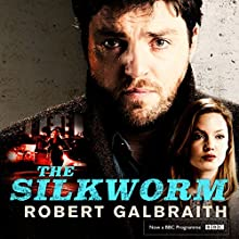The Silkworm: Cormoran Strike, Book 2 Audiobook by Robert Galbraith Narrated by Robert Glenister