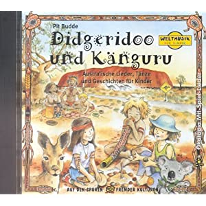 Didgeridoo und Känguru. CD: Australische Lieder, Tänze und Geschichten für Kinder