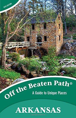 Arkansas Off the Beaten Path®: A Guide to Unique Places (Off the Beaten Path Series)