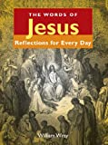 img - for The Words of Jesus: Reflections for Every Day book / textbook / text book