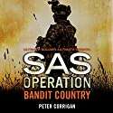 Bandit Country: SAS Operation Audiobook by Peter Corrigan Narrated by Paul Thornley