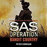 Bandit Country: SAS Operation | Peter Corrigan