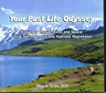 Your Past Life Odyssey: A Journey Thr...