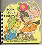 img - for A Book About Feelings With Patches and Friends book / textbook / text book