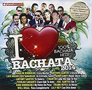 I Love Bachata 2014: 100% Dominican