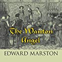 The Wanton Angel Audiobook by Edward Marston Narrated by David Thorpe