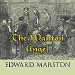 The Wanton Angel   Edward Marston