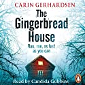 The Gingerbread House Audiobook by Carin Gerhardsen Narrated by Candida Gubbins