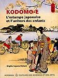 echange, troc Brigitte Koyama-Richard - Kodomo-e : L'estampe japonaise et l'univers des enfants