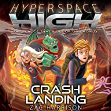 Crash Landing: Hyperspace High, Book 1 (       UNABRIDGED) by Zac Harrison Narrated by Michael Fenton Stevens
