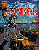 img - for The Story of the Star-Spangled Banner (Graphic History) book / textbook / text book