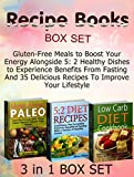 Recipe Books Box Set: Gluten-Free Meals to Boost Your Energy Alongside 5: 2 Healthy Dishes to Experience Benefits From Fasting And 35 Delicious Recipes ... Box Set, Healthy Eating, Healthy Food)