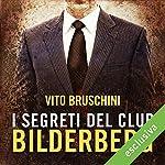 I segreti del club Bilderberg: Il romanzo del potere | Vito Bruschini