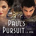 Paul's Pursuit: The Dragon Lords of Valdier, Book 6 Audiobook by S. E. Smith Narrated by David Brenin