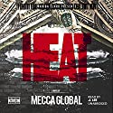 Heat: Wahida Clark Presents Audiobook by  Mecca Global Narrated by J. Lee