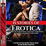 15 Stories of Erotica: Stories of Threesomes, Anal Sex, Lesbian Sex, MILF Sex, Gangbangs, and More | Janie Moore,Janie Draper,Zoey Winters