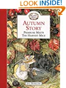 Autumn Story: Primrose Meets The Harvest Mice (Brambly Hedge)
