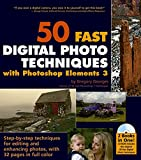 img - for 50 Fast Digital Photo Techniques with Photoshop Elements 3 (50 Fast Techniques Series) book / textbook / text book
