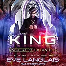 King: Space Gypsy Chronicles Series, Book 4 Audiobook by Eve Langlais Narrated by Chandra Skyye