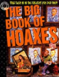 img - for The Big Book of Hoaxes: True Tales of the Greatest Lies Ever Told! (Factoid Books) book / textbook / text book